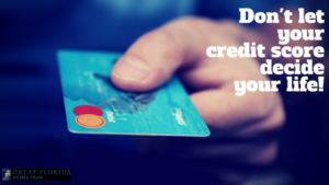 Don't let your credit score decide your life!